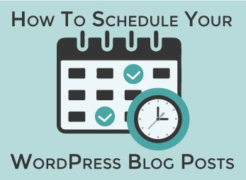 How to Schedule your WordPress Blog Posts